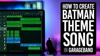 How to Create Batman Theme Song In GarageBand for iPad [4K]