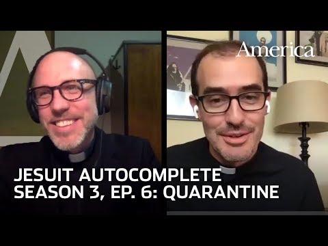What do priests do during quarantine? | Jesuit Autocomplete