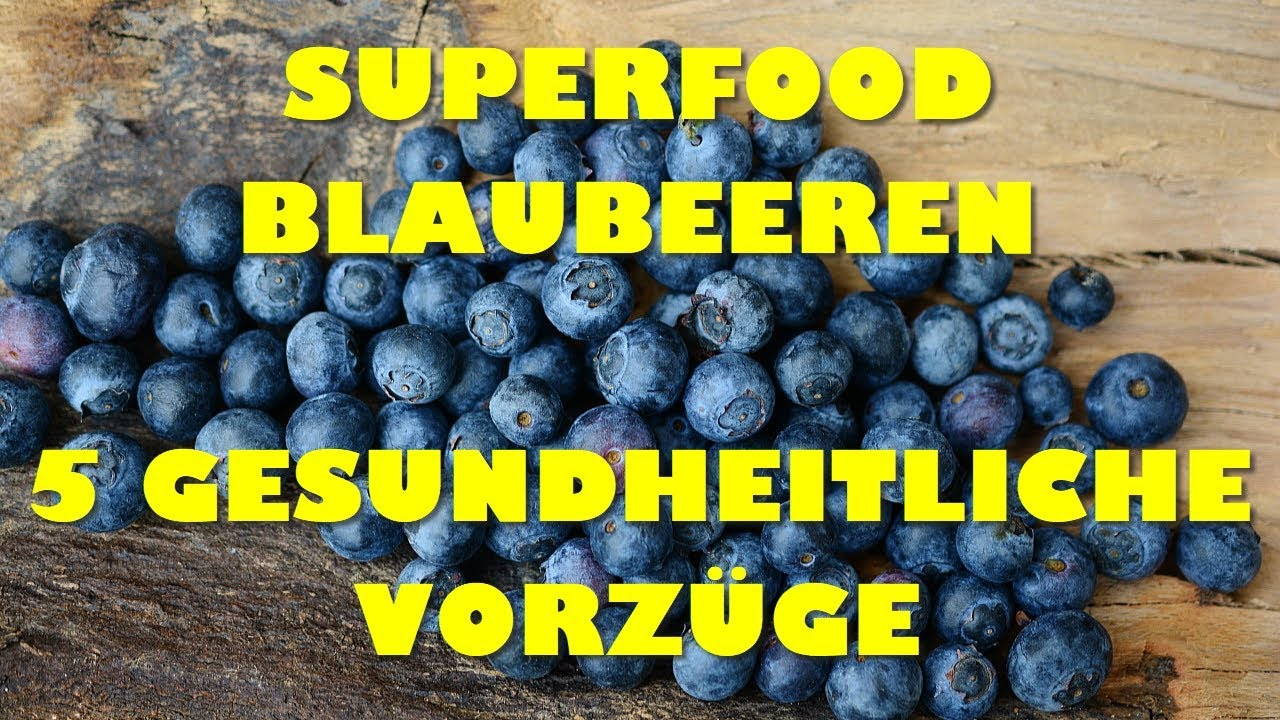 superfood blaubeeren bzw heidelbeeren warum sie so gesund sind youtube. Black Bedroom Furniture Sets. Home Design Ideas