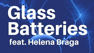 The Glass Batteries That Are More Than Good Enough!