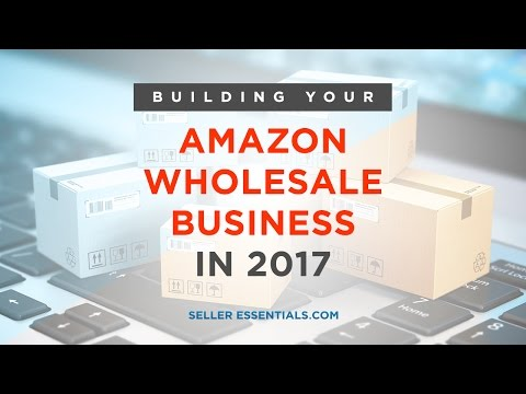 Building Your Amazon Wholesale business in 2017