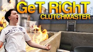 CS:GO - GeT_RiGhT : Clutchmaster