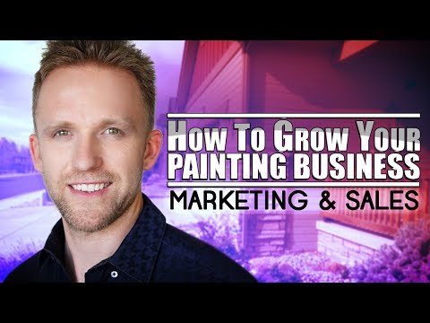 Grow Your Painting Business: Marketing and Sales | Start a Painting Company | Painting Business Pro