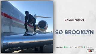 Uncle Murda - So Brooklyn (Freestyle)