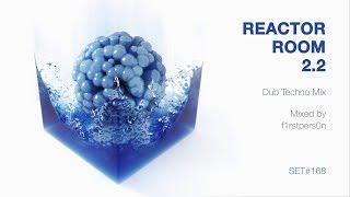 Reactor Room 2.2 | Dub Techno Mix