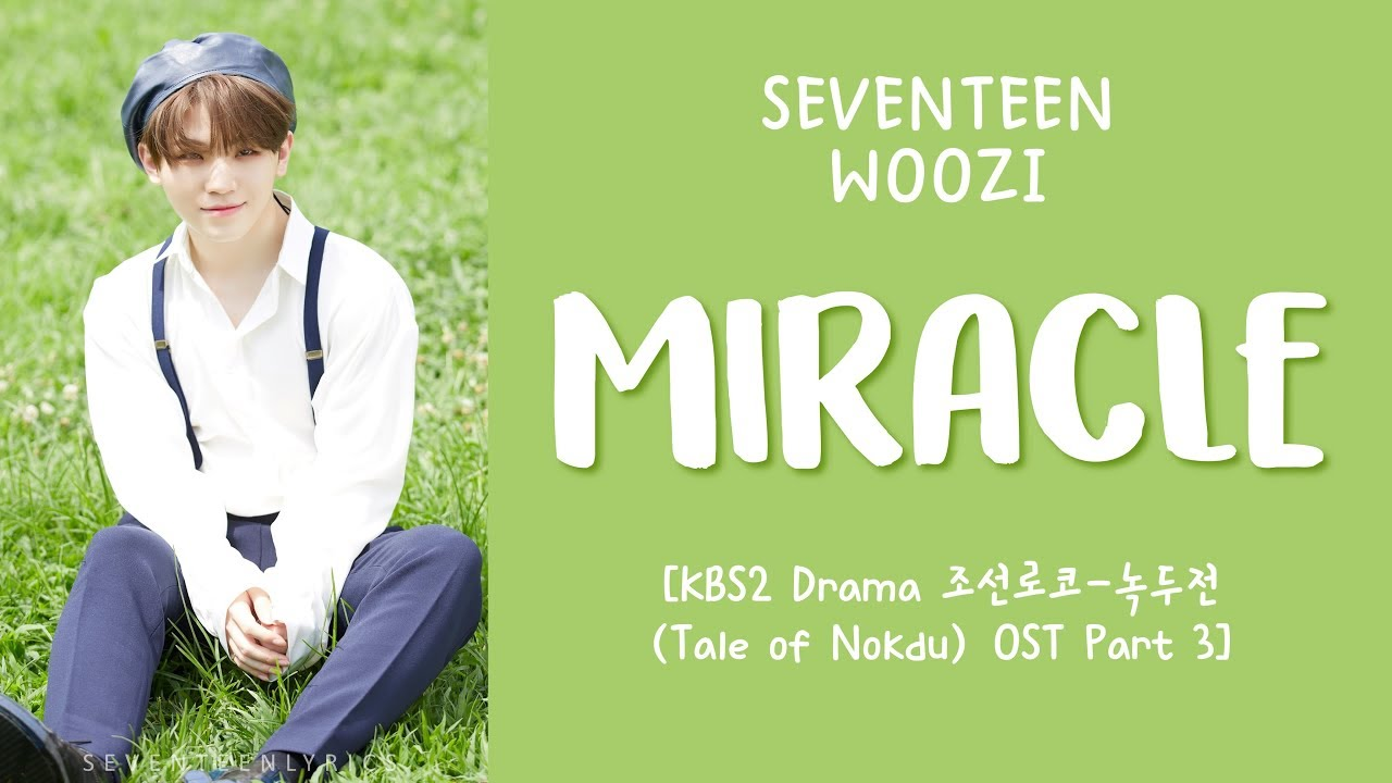 [LYRICS/가사] SEVENTEEN (세븐틴) WOOZI - MIRACLE [조선로코-녹두전 (Tale Of Nokdu) OST - Part.3]