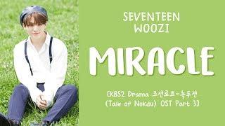 [LYRICS/가사] SEVENTEEN (세븐틴) WOOZI - MIRACLE [조선로코-녹두전 (Tale Of Nokdu) OST - Part.3]