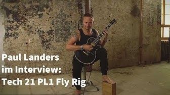 Paul Landers Interview: Tech 21 PL1 Fly Rig