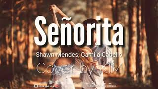 Mp3 Shawn Mendes, Camila Cabello - Señorita Cover by KIM - 🎧AUX Mp3 Lirik