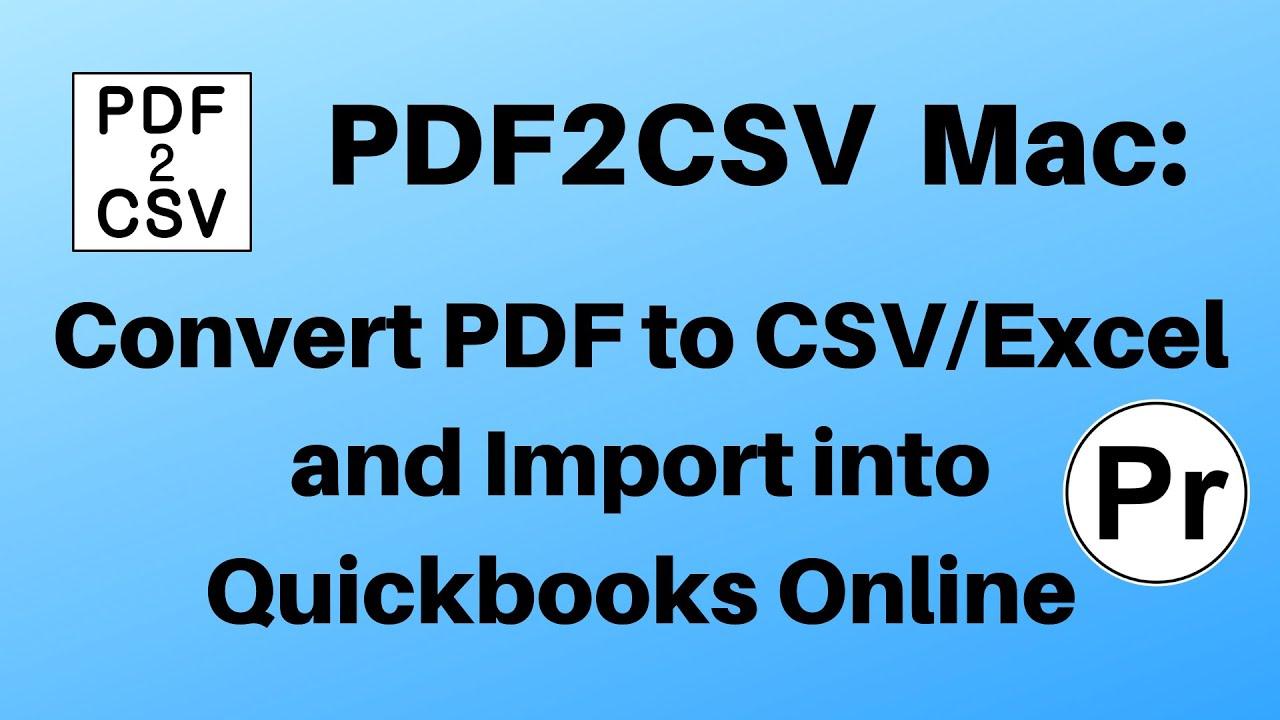 PDF2CSV (macOS walkthrough): Convert PDF to CSV/Excel and Import into  Quickbooks Online [2019]
