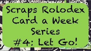 How to: Scraps Rolodex Card a Week #4 Let Go! #anneliesescreations