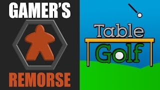 Gamers Remorse Episode 12: Table Golf [indie]