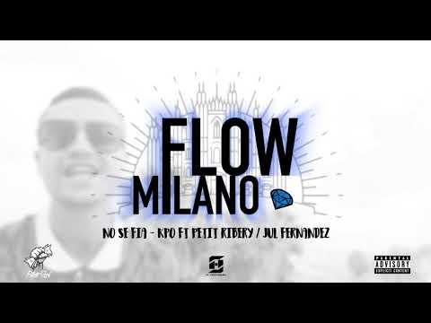 KPO - NO SE FIA ft. PETIT RIBERY ( Flow Milano )