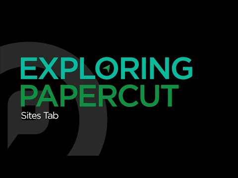 Exploring PaperCut | Sites Tab