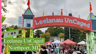 LEELANAU UNCAGED MUSIC, ART, FOOD, DANCE FESTIVAL (FUN FOR ALL) NORTHPORT, MI