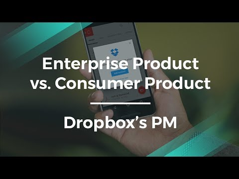 Dropbox's Product Manager on Enterprise Product Management