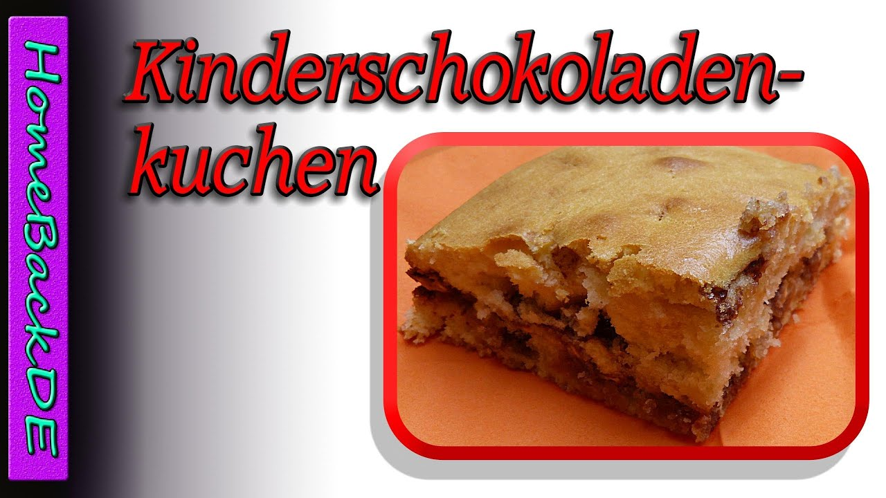 kinderschokoladenkuchen kuchen mit kinderriegel backanleitung von homebackde youtube. Black Bedroom Furniture Sets. Home Design Ideas