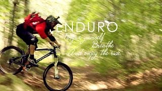 ENDURO MTB - Forgive yourself. Breathe. And enjoy the ride