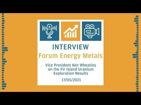 Forum Energy Metals VP Ken Wheatley - Fir Island Uranium Results $FMC #Uranium