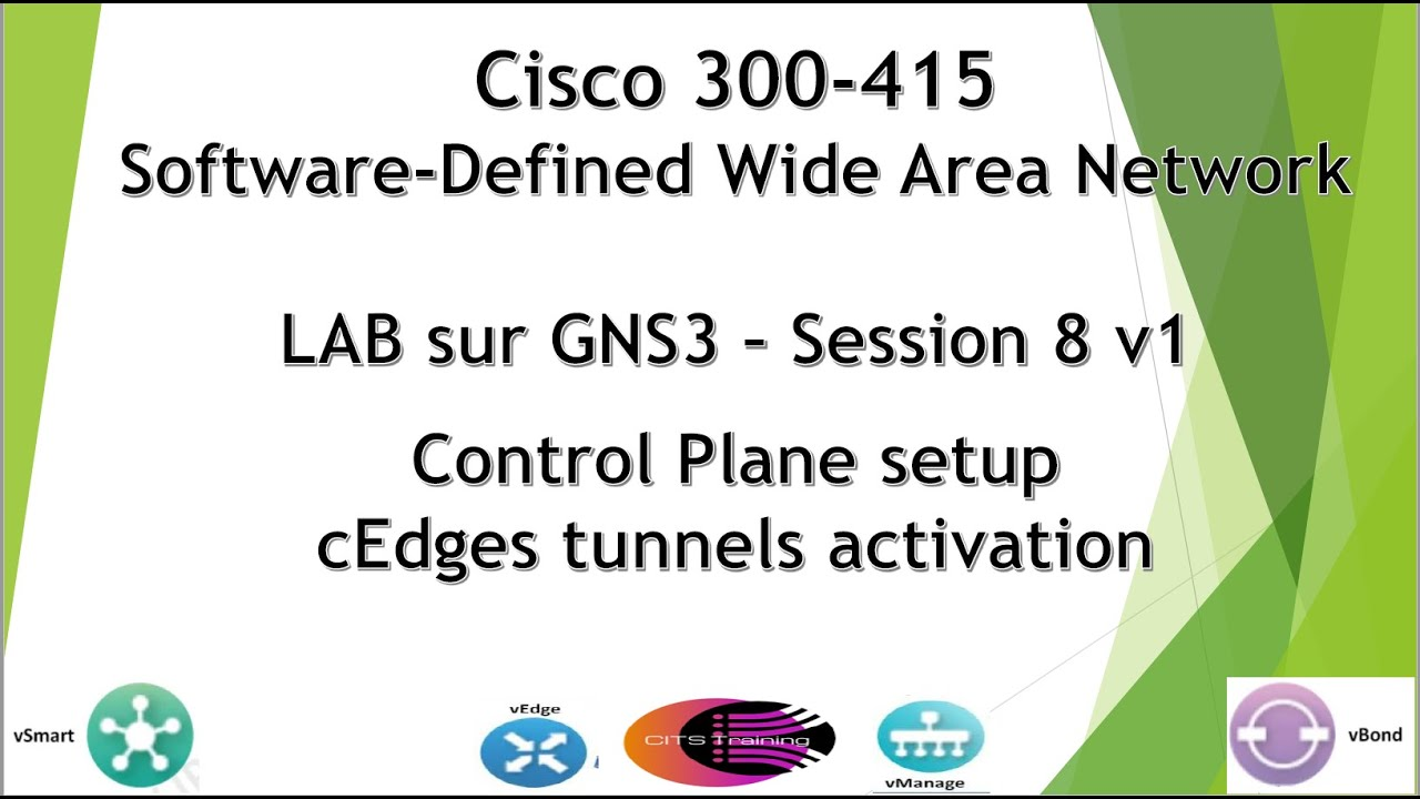 Cisco Sd Wan 300 415 Gns3 Lab V1 Session 8 Cedges Tunnels Activation Youtube