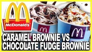 McDonald's McFlurry - Caramel Brownie VS Chocolate Fudge Brownie