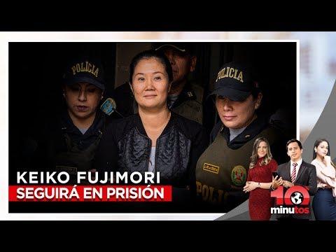 Keiko Fujimori seguirá en prisión - 10 minutos Edición Tarde