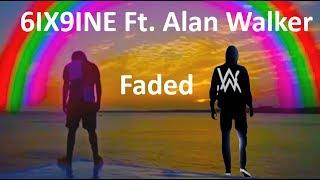 6ix9ine ft. Alan Walker - Faded