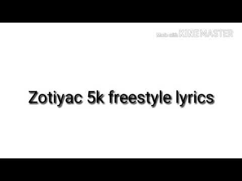 Zotiyac 5k freestyle lyrics
