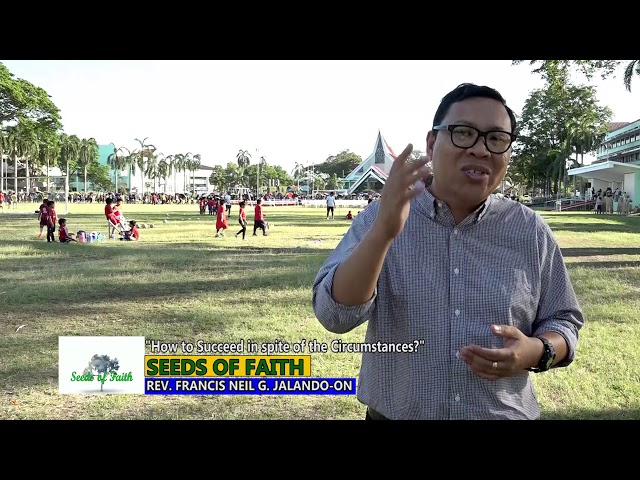 SEEDS OF FAITH  EPI 72 How to Succeed in spite of the Circumstances