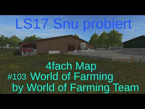 LS17 | Snu probiert | #103 World of Farming 4fach Map | World of Farming Team