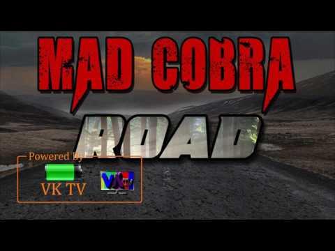 Mad Cobra - Road (May 2017)