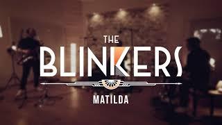The Blinkers - Matilda [Clip Officiel]