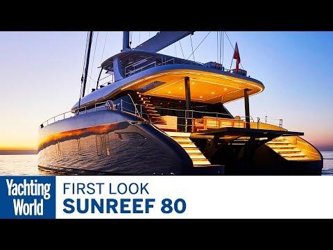 Sunreef 80 | First Look | Yachting World - YouTube