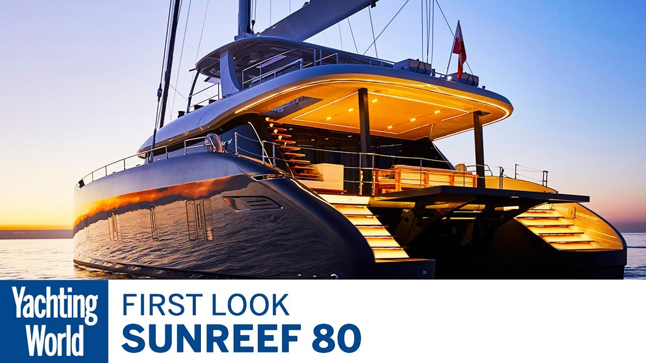 Sunreef 80 | First Look | Yachting World