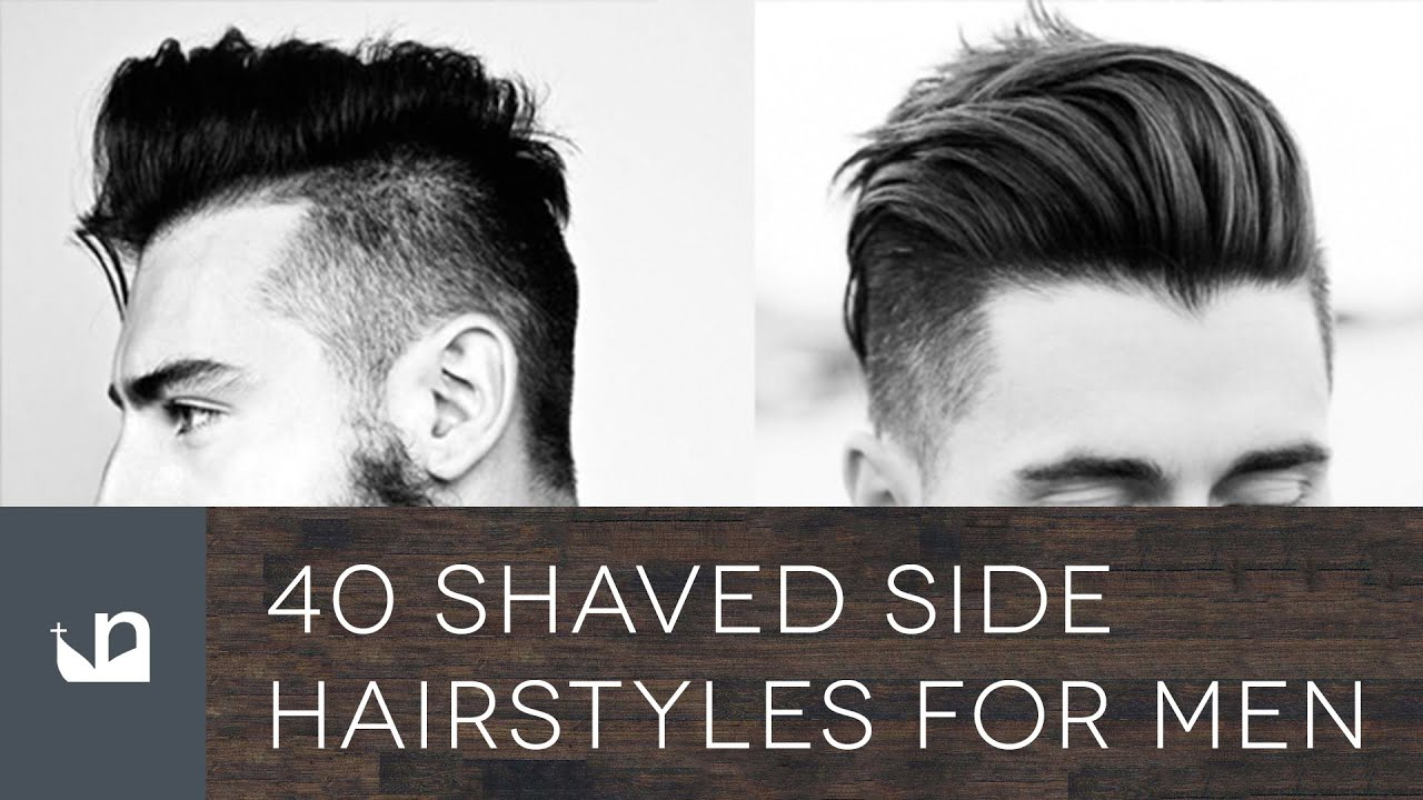 40 Shaved Side Hairstyles For Men Youtube