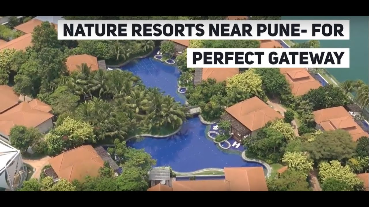 Nature Resorts Near Pune- For Perfect Gateway - YouTube