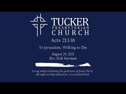 To Jerusalem, Willing to Die (Acts 21:1-16)