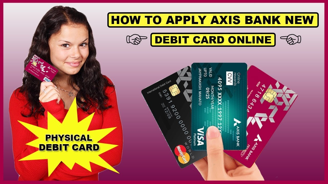 How To Apply Axis Bank Debit Card Online Axis Bank Physical Debit Card Youtube