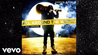 Justin Bieber - All Around The World (Lyric Video) ft. Ludacris