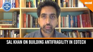 Sal Khan of Khan Academy on Building Antifragility in Edtech, Future of Learning