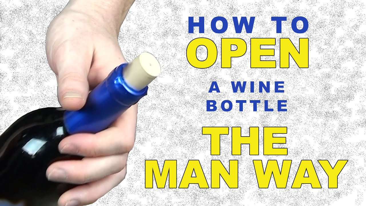 How to open a bottle of wine without a corkscrew the man for How to preserve wine after opening bottle
