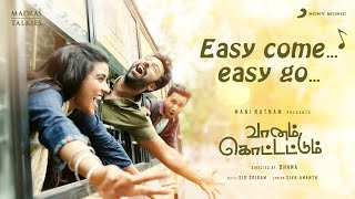 Vaanam Kottattum - Easy Come Easy Go Lyric | Mani Ratnam, Dhana | Sid Sriram