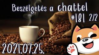 Beszélgetés a chattel! #181 2/2 (2021.07.25.)