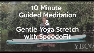 10 Minute Guided Meditation and Gentle Yoga Stretch with SpeedoFit