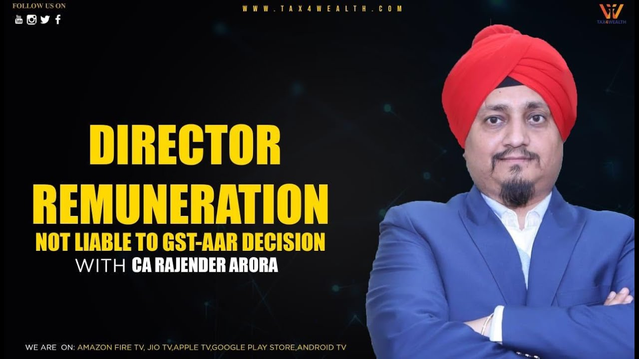 Director Remuneration Not Liable to GST AAR Decision with CA Rajender Arora