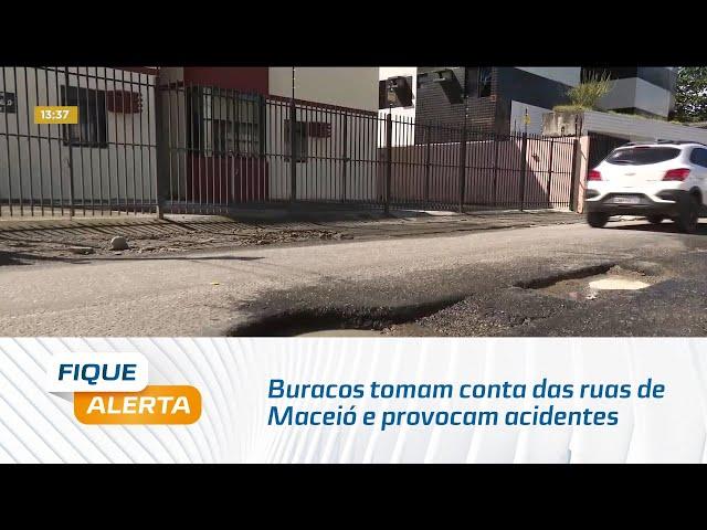 Buracos tomam conta das ruas de Maceió e provocam acidentes