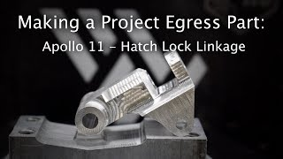 Replicating an Apollo 11 Hatch Component - #ProjectEgress