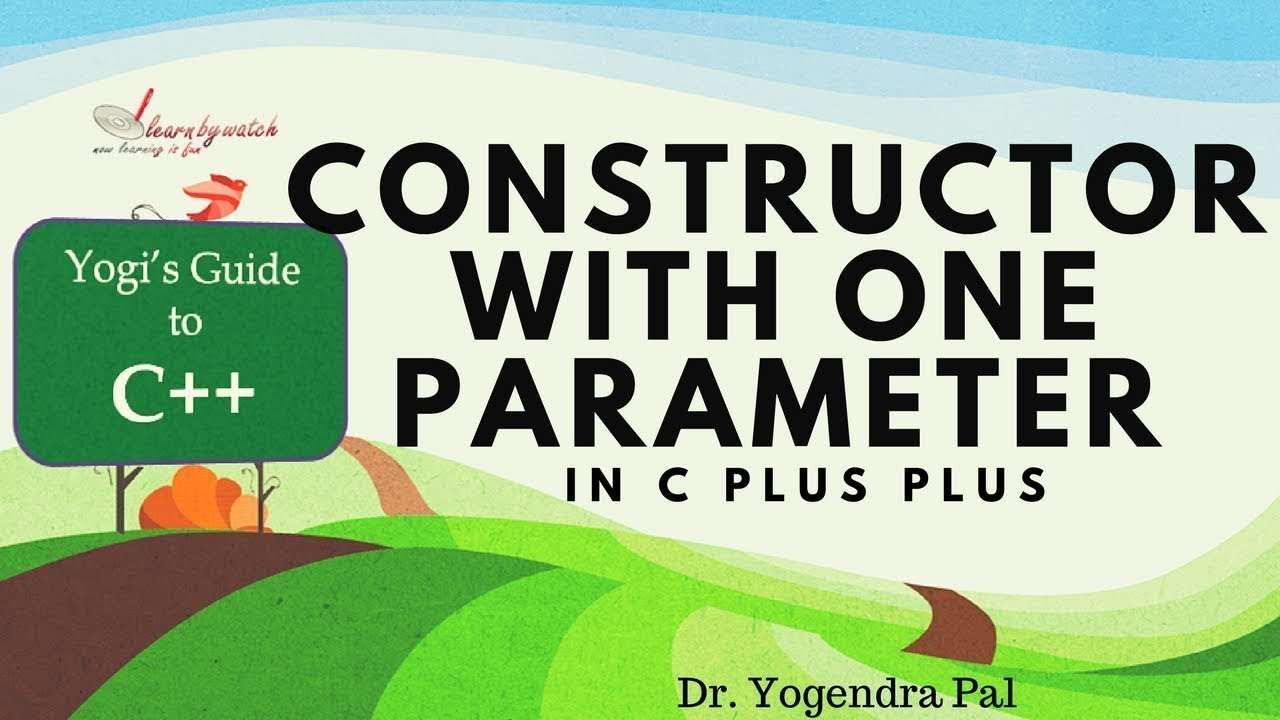Constructor With One Parameter In C Plus Plus Yogendra Pal Hindi Urdu