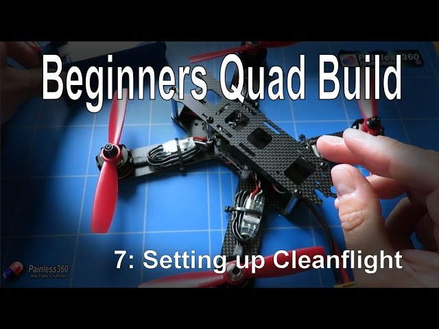 (7/9) Quadcopter Building for Beginners - Setting up in Cleanflight