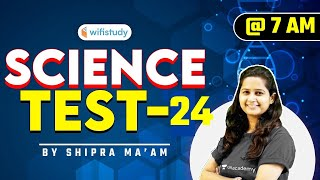 7:00 AM - RRB Group D/NTPC CBT-2 2020-21   GS by Shipra Ma'am   Science Test-24